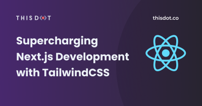 Supercharging Next.js Development with TailwindCSS