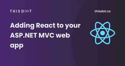 Adding React to your ASP.NET MVC web app