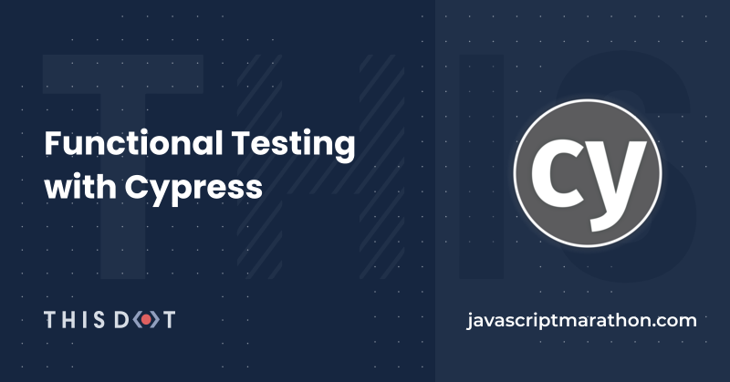 Functional Testing with Cypress