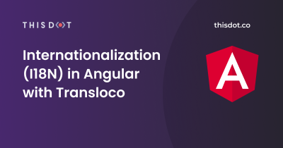 Internationalization (I18N) in Angular with Transloco