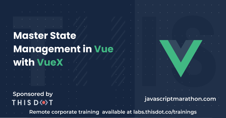 Master State Management in Vue with VueX