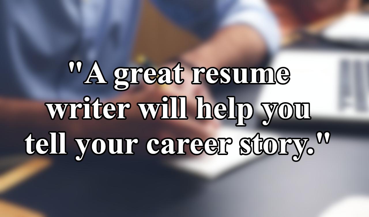 resume-writer-quote-story