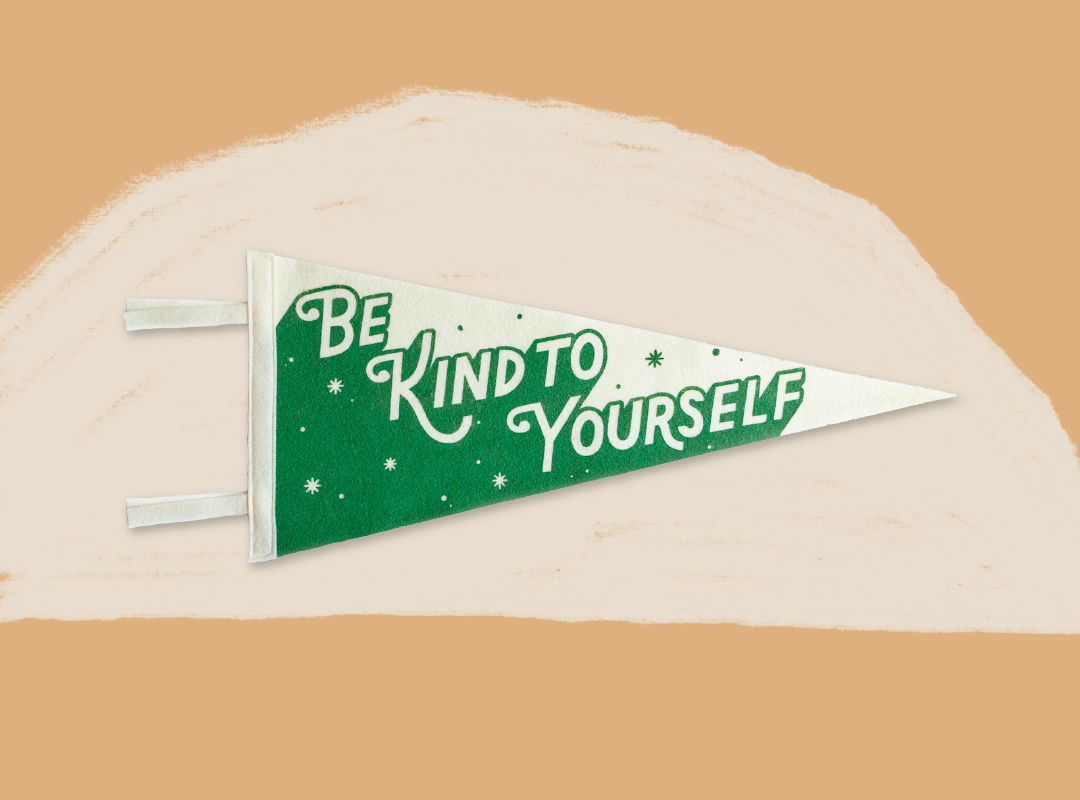Be Kind to Yourself Pennant by Positive Pennants