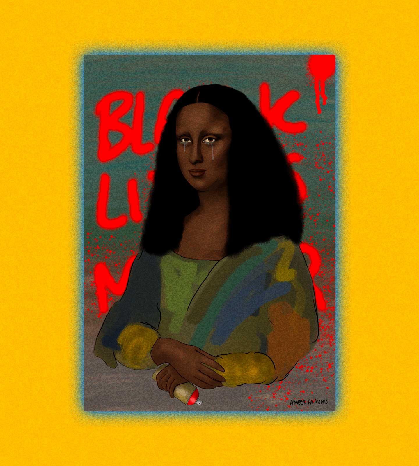 "Miss Mona Said ""Black Lives Matter"" by Amber Akaunu"