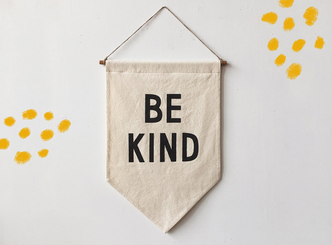 Banner that says Be Kind