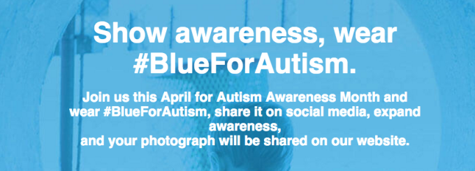 National Autism Awareness Month: Let's Wear #BlueForAutism