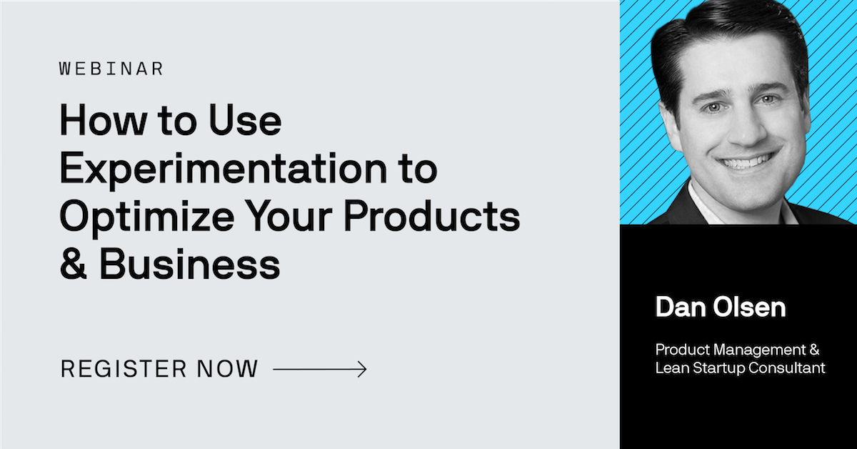 How to Use Experimentation to Optimize Your Product and Business