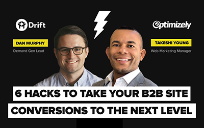 6 Hacks to Take Your B2B Site Conversions to the Next Level