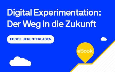 Digital Experimentation: Der Weg in die Zukunft
