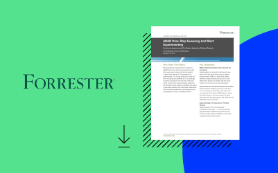 Forrester Report - Application Development & Delivery (AD&D) Pros: Stop Guessing And Start Experimenting