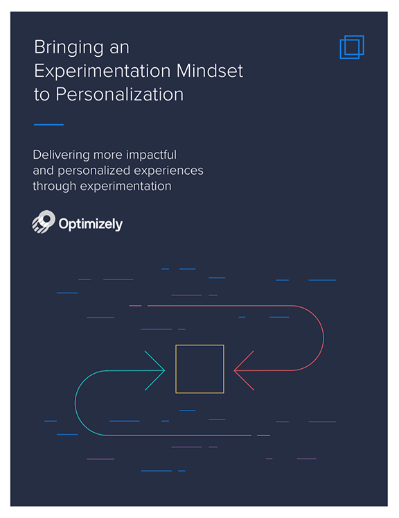 Bringing an Experimentation Mindset to Personalization