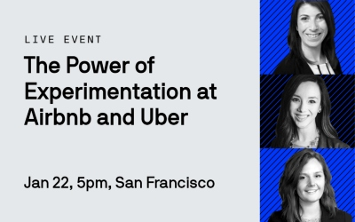1/22 - The Power of Experimentation at Airbnb and Uber