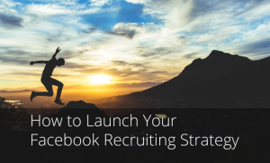 Hero how-to-launch-your-facebook-recruiting-strategy