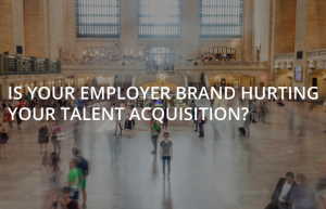Hero how-your-employer-brand-can-harm-your-talent-acquisition