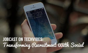Hero jobcast-on-techvibes-transforming-recruitment-with-social