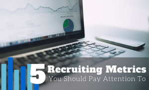 Hero 5-recruiting-metrics-you-should-definitely-pay-attention-to