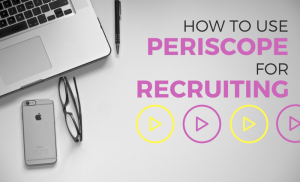 Hero a-recruiters-quick-guide-on-periscope-for-recruiting
