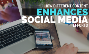 Hero how-different-content-enhances-your-social-media-efforts