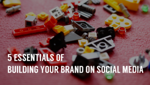 Hero the-5-essentials-of-building-your-brand-on-social-media