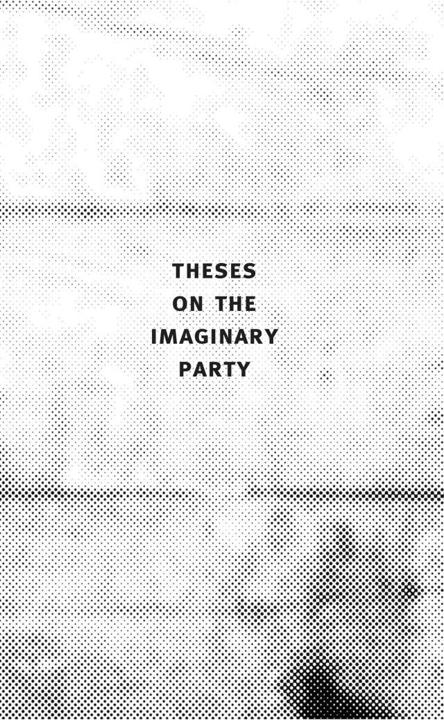 Cover Image for Theses on the Imaginary Party