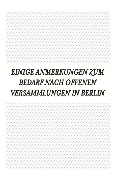 Cover Image for Einige Anmerkungen zum Bedarf nach offenen Versammlungen in Berlin