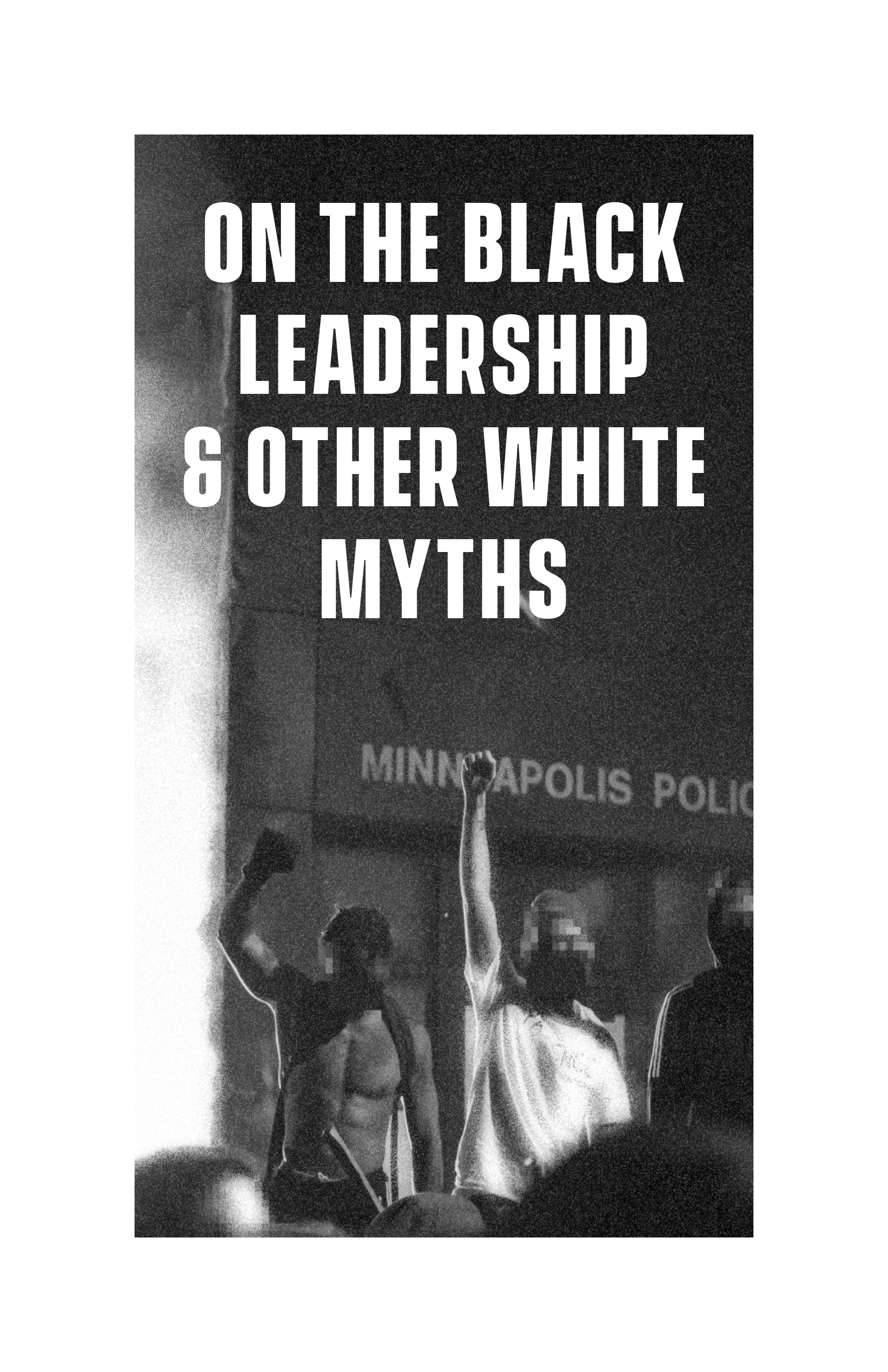 Cover Image for On the Black Leadership and Other White Myths