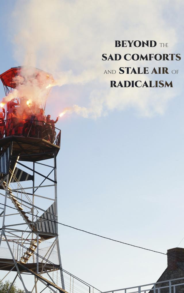 Cover Image for Beyond the Sad Comforts & Stale Air of Radicalism