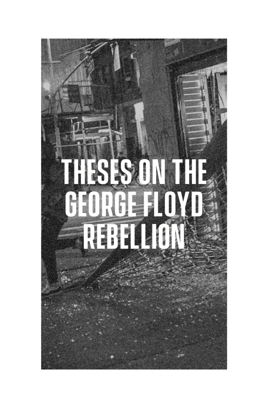 Cover Image for Theses on the George Floyd Rebellion