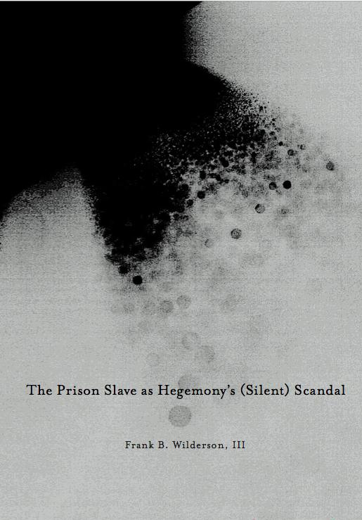Cover Image for The Prison Slave as Hegemony's Silent Scandal
