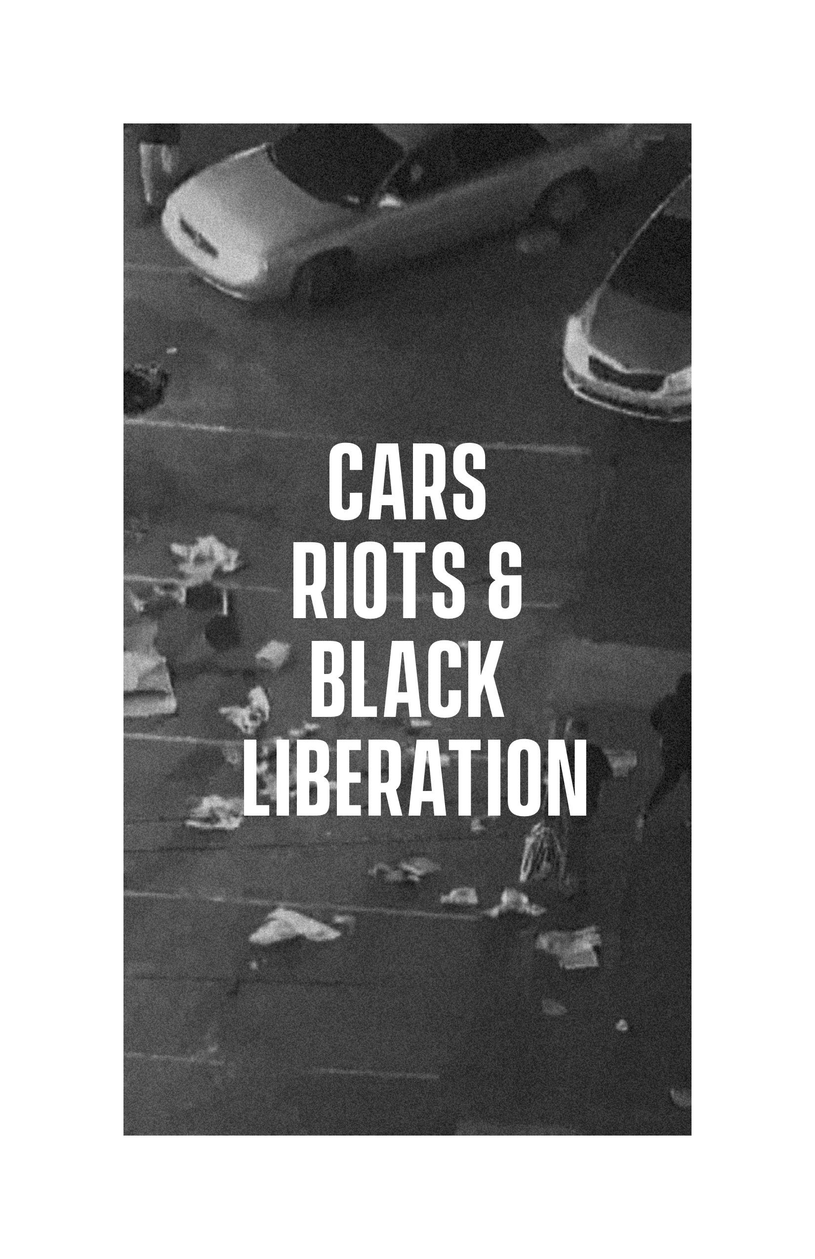 Cover Image for Cars, Riots, and Black Liberation