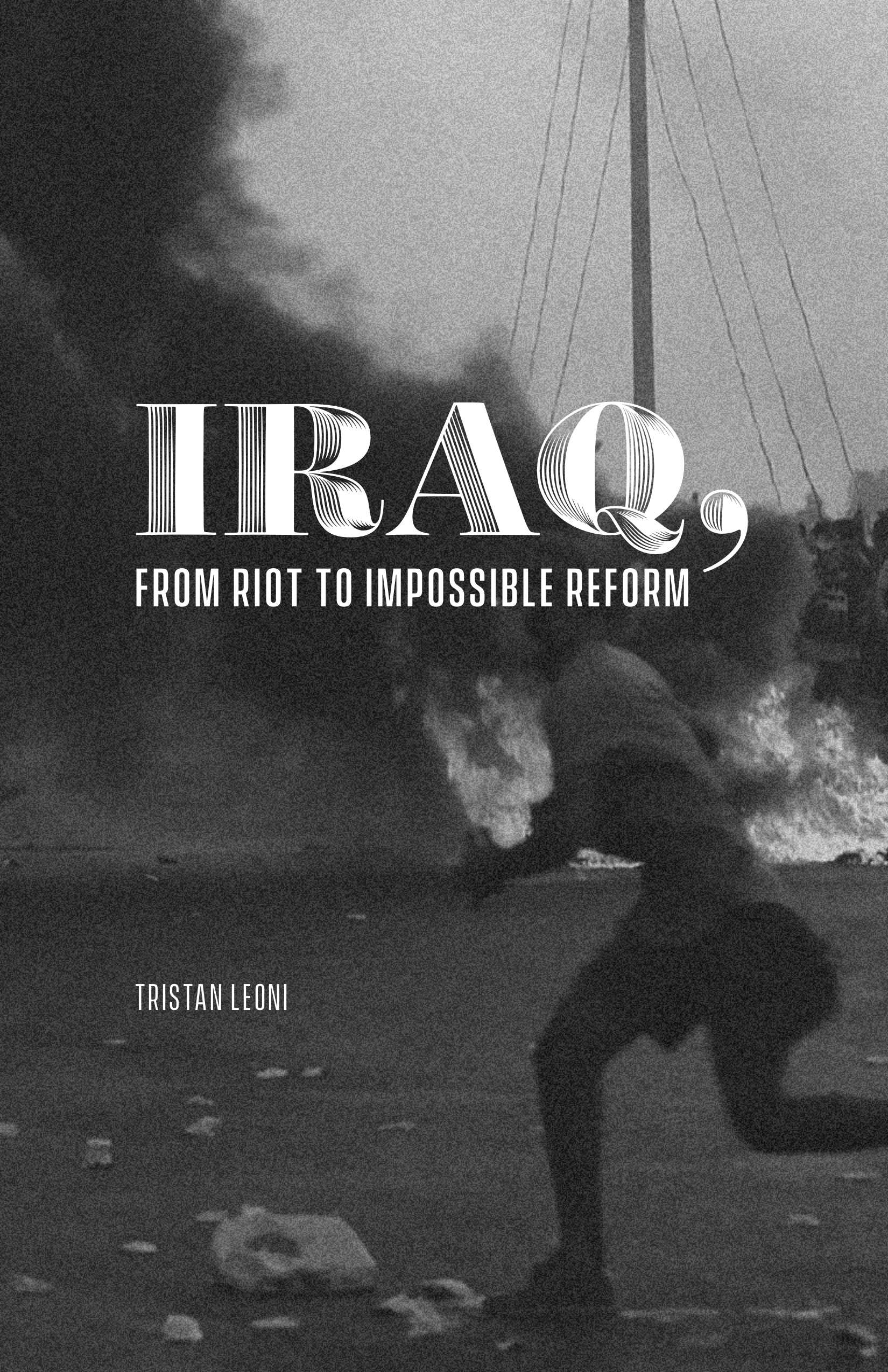 Cover Image for Iraq: From Riot to Impossible Reform