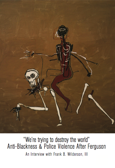 Cover Image for 'We're Trying to Destroy the World' – Anti-Blackness and Police Violence After Ferguson