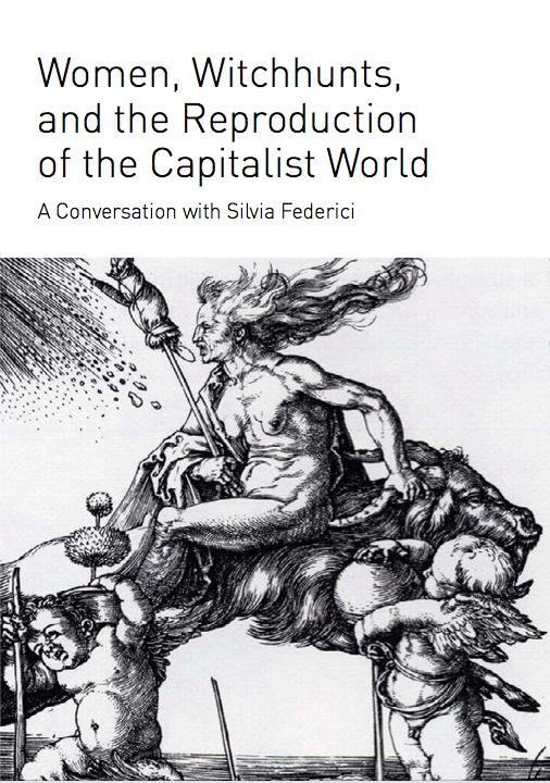 Cover Image for Women, Witchhunts, and the Reproduction of the Capitalist World