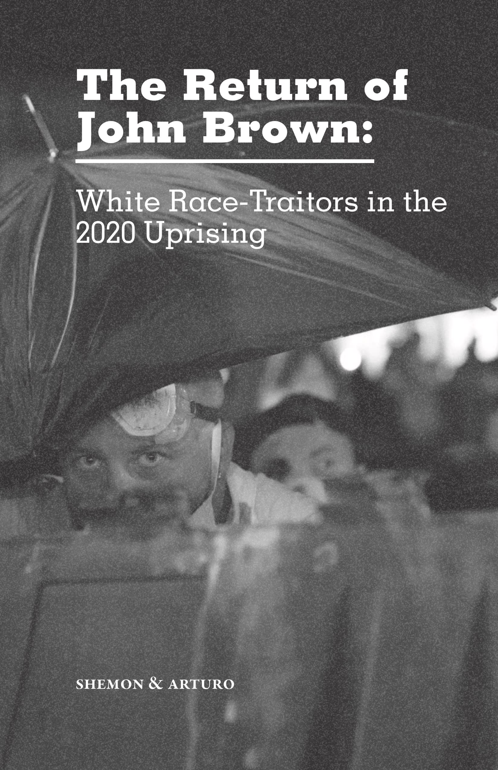 Cover Image for The Return of John-Brown: White Race-Traitors in the 2020 Uprising