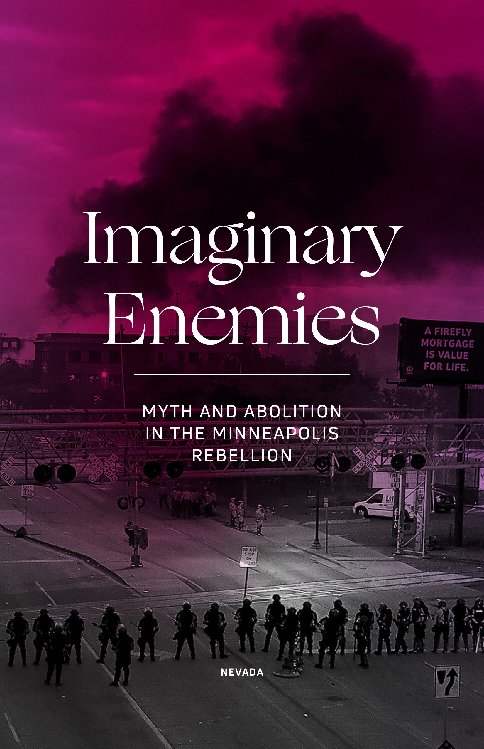Cover Image for Imaginary Enemies: Myth and Abolition in the Minneapolis Rebellion