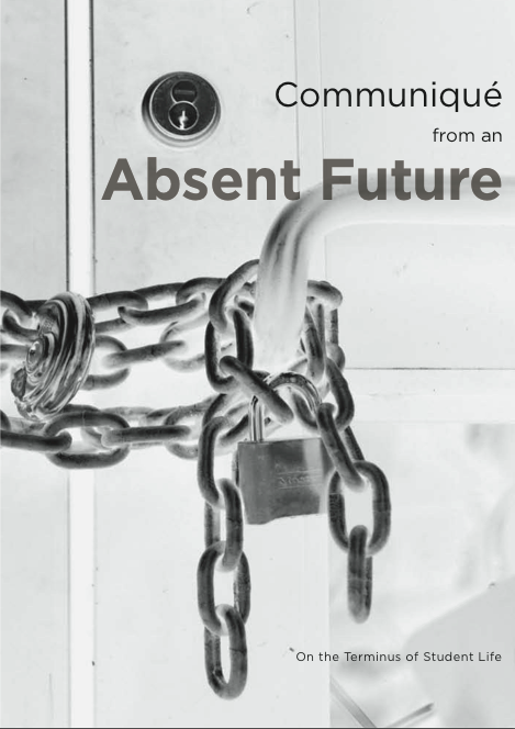 Cover Image for Communiqué from an Absent Future: the End of Student Life